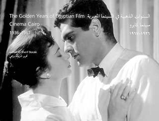 The Golden Years of Egyptian Film: cairo cinema 1936-1967