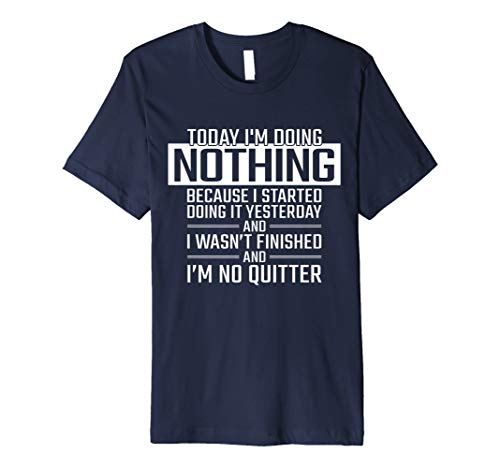 Today I'm Doing Nothing Shirt Funny Lazy People Gift