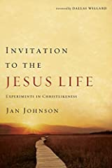 Invitation to the Jesus Life: Experiments in Christlikeness Kindle Edition