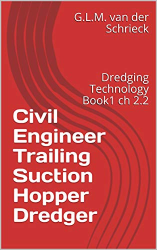 Civil Engineer Trailing Suction Hopper Dredger: Dredging Technology Book1 ch 2.2