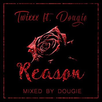 Reason (feat. Dougie)
