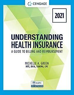Understanding Health Insurance: A Guide to Billing and Reimbursement - 2021 Edition (MindTap Course List)