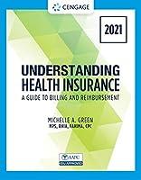 Understanding Health Insurance: A Guide to Billing and Reimbursement 2021