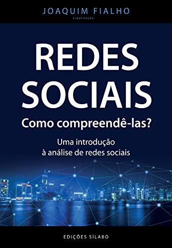 Redes Sociais. Como Compreendê-las? – Uma Introdução À Análise De Redes Sociais