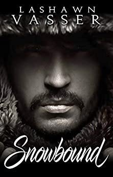 Snowbound: A Friends-To-Lovers Standalone Romance by [LaShawn Vasser]