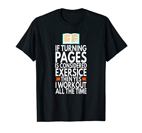 Turning Pages Is Exercise, Books, Reading, Novel, Funny T-Shirt