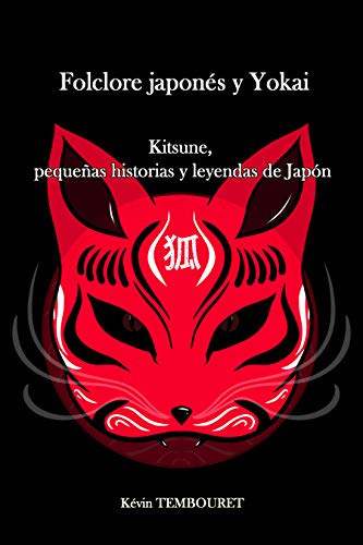 Folclore japonés y Yokai: Kitsune, pequeñas historias y leyendas de Japón