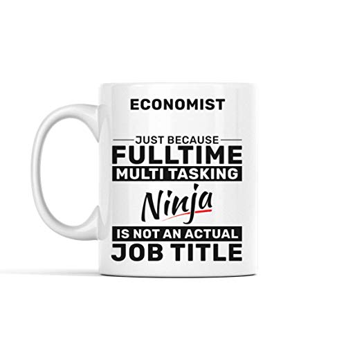 N\A Taza de café economista - Economista Solo Porque Ninja multitarea a Tiempo Completo no es un Puesto de Trabajo Real compañero de Trabajo - Tazas Divertidas Regalos de un amig