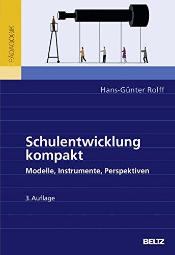 Schulentwicklung kompakt: Modelle, Instrumente, Perspektiven