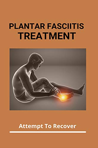 Plantar Fasciitis Treatment: Attempt To Recover: Plantar Fasciitis Socks (English Edition)