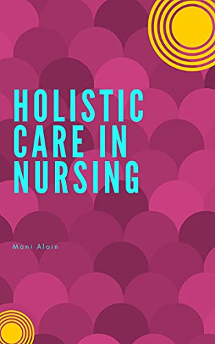 Holistic Care in Nursing (English Edition)