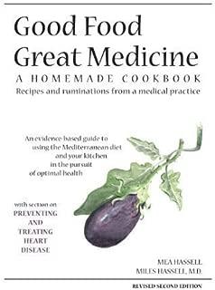 Good Food Great Medicine: A Homemade Cookbook