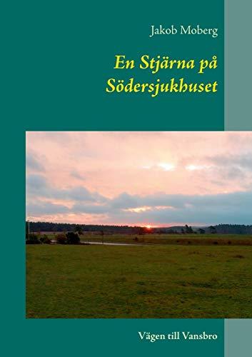 En Stjärna på Södersjukhuset: Vägen till Vansbro