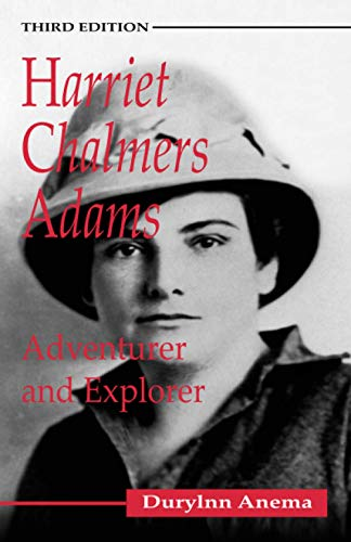 Compare Textbook Prices for Harriet Chalmers Adams: Adventurer and Explorer  ISBN 9780881001761 by Anema, Durlynn