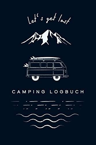 Camping Logbuch - Let's get lost: Reisemobil Tagebuch für die Reise mit dem Camper, Wohnwagen oder Wohnmobil, 51 Doppelseiten zum Eintragen von Reisetagen, ca. DIN A5 (6