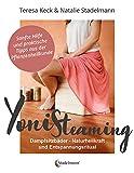 Yoni Steaming: Alles über Dampfsitzbäder und praktische Tipps aus der Kräuterheilkunde