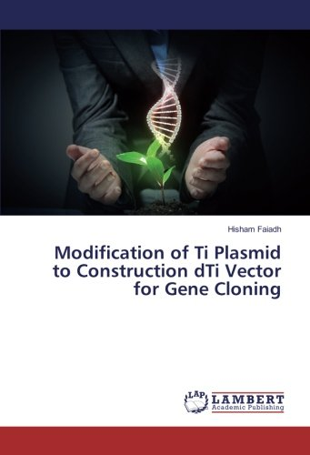 Modification of Ti Plasmid to Construction dTi Vector for Gene Cloning