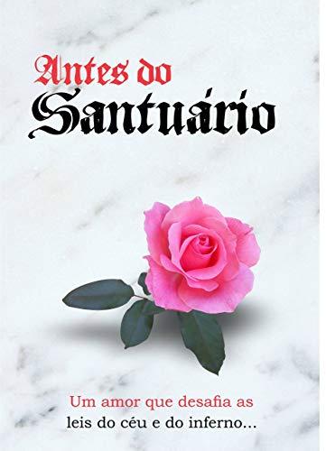 Antes do santuário: Livro 1 (Portuguese Edition)