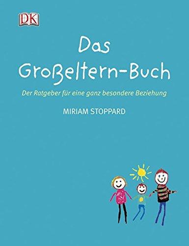 Das Großeltern-Buch. Der Ratgeber für eine ganz besondere Beziehung