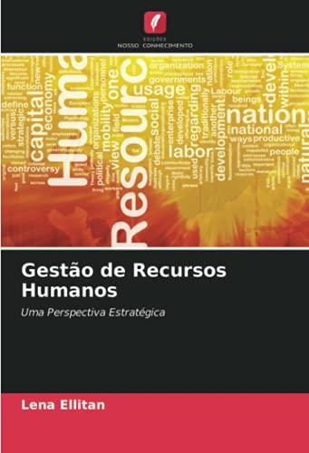 Gestão de Recursos Humanos: Uma Perspectiva Estratégica