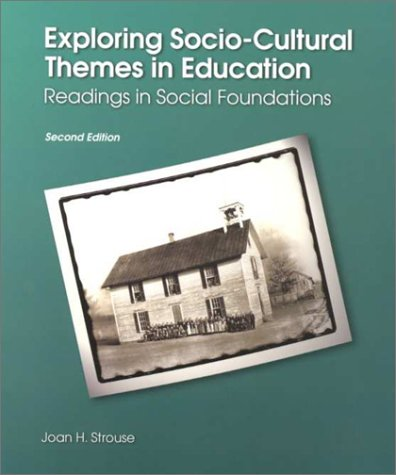 Exploring Socio-Cultural Themes in Education: Readings in Social Foundations (2nd Edition)