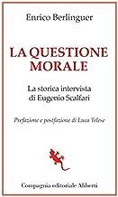 La questione morale: La storica intervista di Eugenio Scalfari