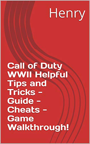 Call of Duty WWII Helpful Tips and Tricks - Guide - Cheats - Game Walkthrough! (English Edition)