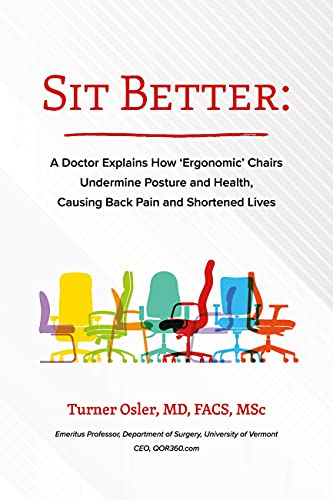 """Sit Better: A Doctor Explains How """"Ergonomic"""" Chairs Undermine Posture and Health, Causing Back Pain and Shortened Lives"""