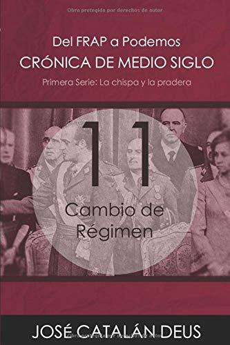 Cambio de Régimen (Del FRAP a Podemos. Crónica de medio siglo)