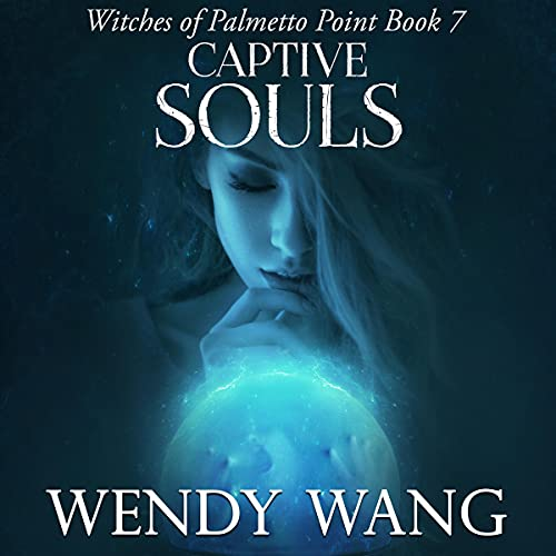 Captive Souls Audiobook By Wendy Wang cover art