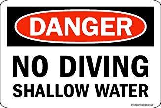 Danger Diving Shallow