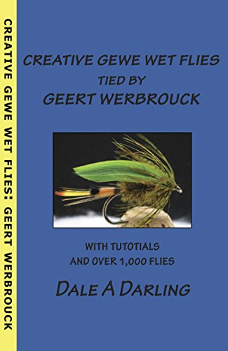 Creative GEWE Wet Flies tied by GEERT WERBROUCK: A Creative Fly Tying Solution Book (English Edition)