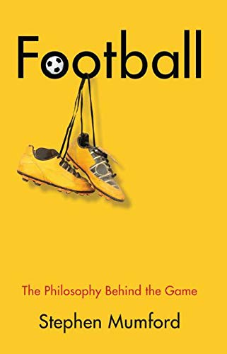 Football: The Philosophy Behind the Game (Little Books That Make You Think)