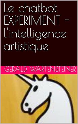Couverture du livre Le chatbot EXPERIMENT - l'intelligence artistique