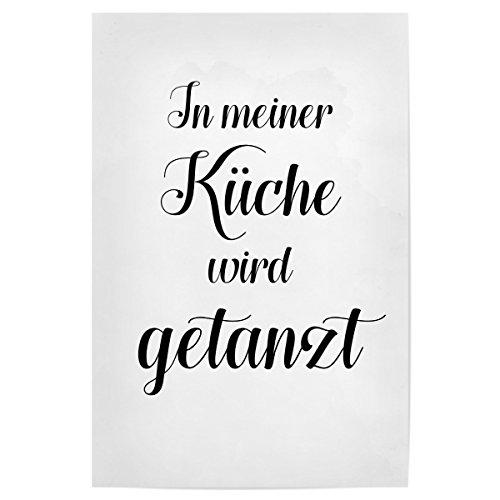 artboxONE Poster 30x20 cm Küche Typografie In meiner Küche Wird getanzt - Bild küche tanzen Kitchen
