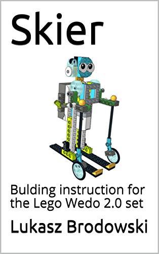 Skier: Bulding instruction for the Lego Wedo 2.0 set (English Edition)