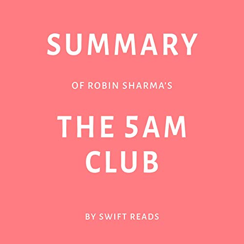 Summary of Robin Sharma's The 5 AM Club Titelbild
