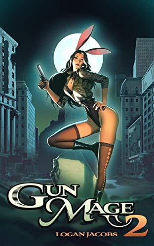 Gun Mage 2: Surviving a Post Apocalyptic Magic Earth (English Edition)