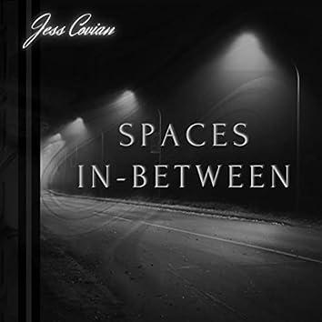 Spaces in-Between