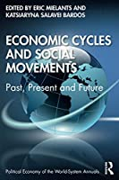 Economic Cycles and Social Movements (Political Economy of the World-System Annuals)