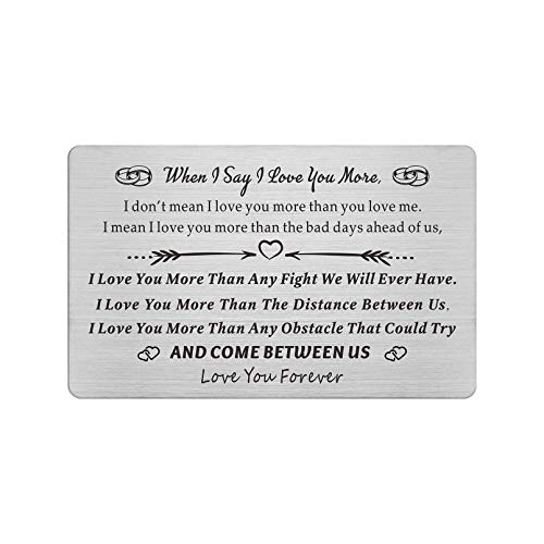 When I Say I Love You More, Engraved Wallet Card Love Note for Men,...