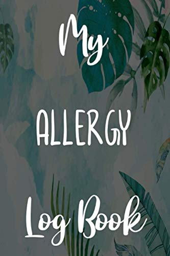 My Allergy Log Book: Brilliant gift to help anyone with their allergies - 6...