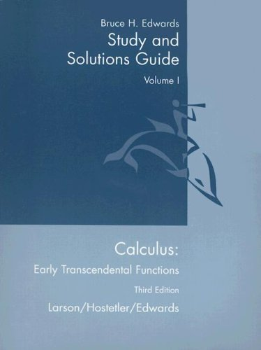 Calculus: Early Transcendental Functions, 3rd edition (Study and Solutions Guide, Volume 1)