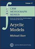 Acyclic Models (Crm Monograph Series)
