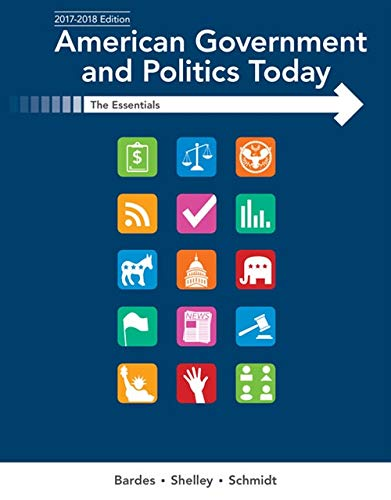American Government and Politics Today: Essentials 2017-2018 Edition (Mindtap Course List)