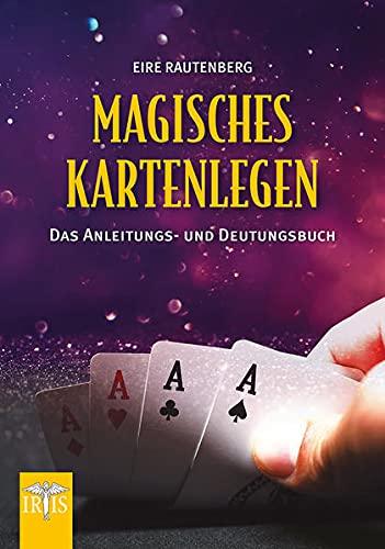 Magisches Kartenlegen mit Skatkarten: Das Anleitungs- und Deutungsbuch