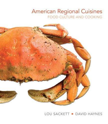 Compare Textbook Prices for American Regional Cuisines: Food Culture and Cooking 1 Edition ISBN 9780131109360 by Sackett, Lou,Haynes, David
