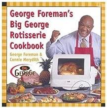 George Foreman Rotisserie Cookbook