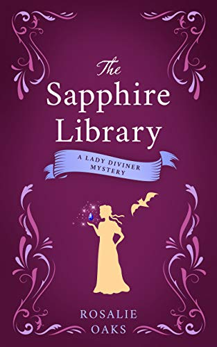 The Sapphire Library (The Lady Diviner series Book 3) by [Rosalie Oaks]