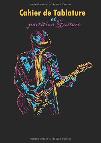Cahier de Tablature et partition Guitare: Livre de Tablature et paroles chanson guitare(100 pages ,Grand format a4)